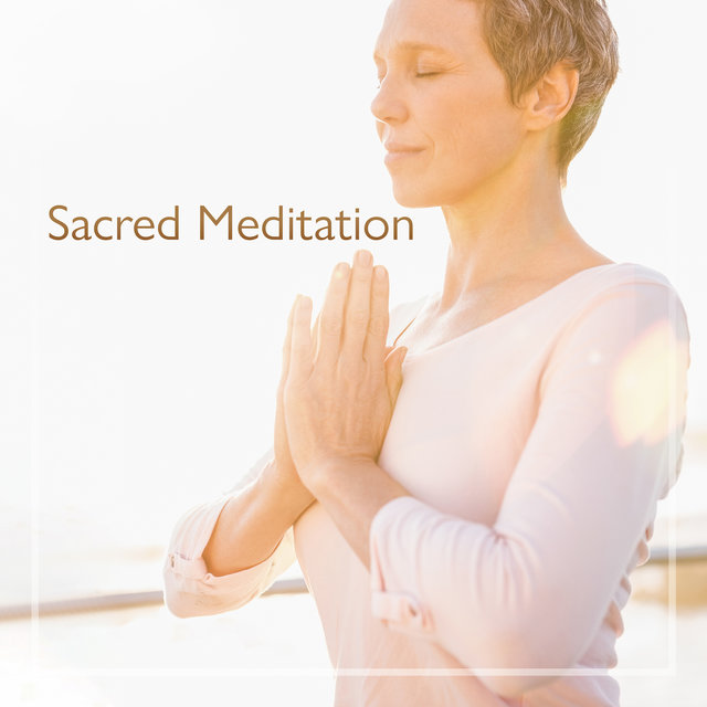 Sacred Meditation Music for Healing, Meditation Practice and Yoga Exercises