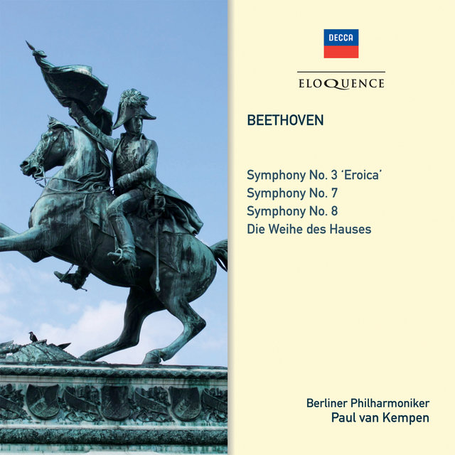 Beethoven: Symphonies Nos. 3 'Eroica', 7, 8; Overture: Consecration Of The House
