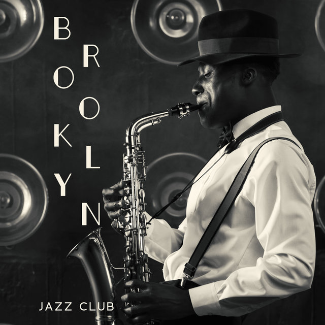 Brooklyn Jazz Club – Great Music Straight from New York Street, Saxophone and Piano Variations