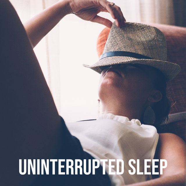 Uninterrupted Sleep - Relaxing Chill Out Music Set for Deep Sleep
