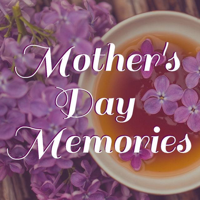 Mother's Day Memories