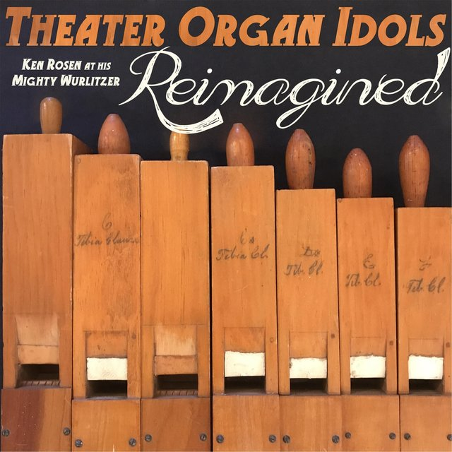 Theater Organ Idols: Reimagined