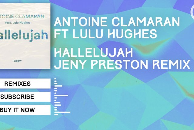 Antoine Clamaran Ft. Lulu Hughes - Hallelujah (Jeny Preston Poolemusic Team Remix)
