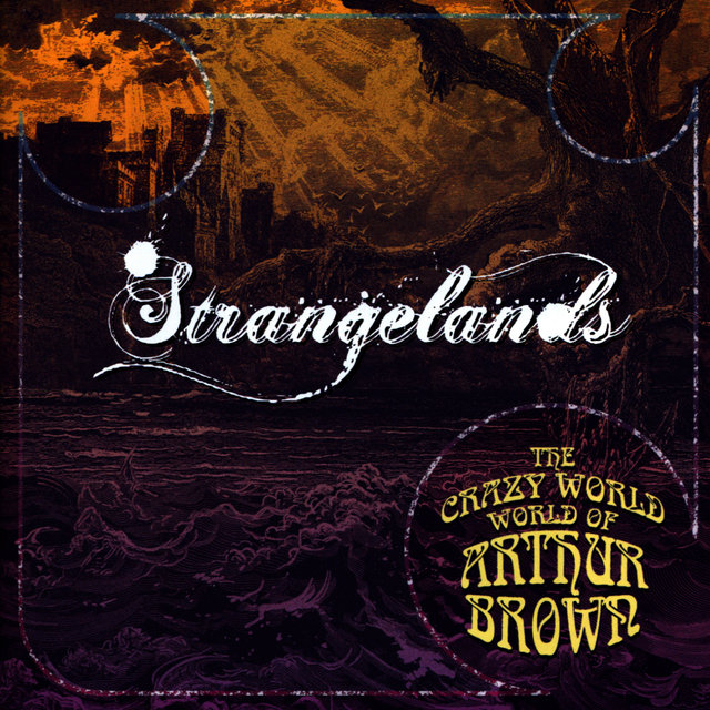 "The Crazy World of Arthur Brown - ""Strangelands"""
