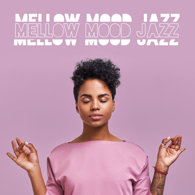 Mellow Mood Jazz – Background for Weekend Relaxation
