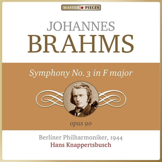Masterpieces Presents Johannes Brahms: Symphony No. 3 in F Major, Op. 90