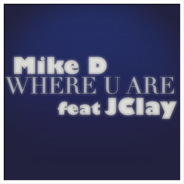 Where U Are (feat. J Clay)