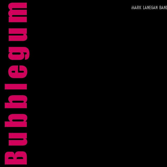 Cover art for album Bubblegum by Mark Lanegan