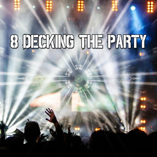 8 Decking the Party
