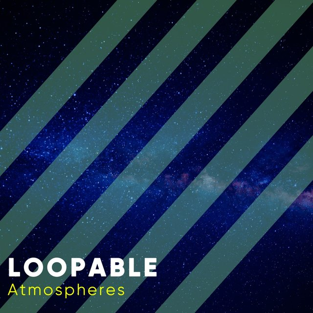 # Loopable Atmospheres