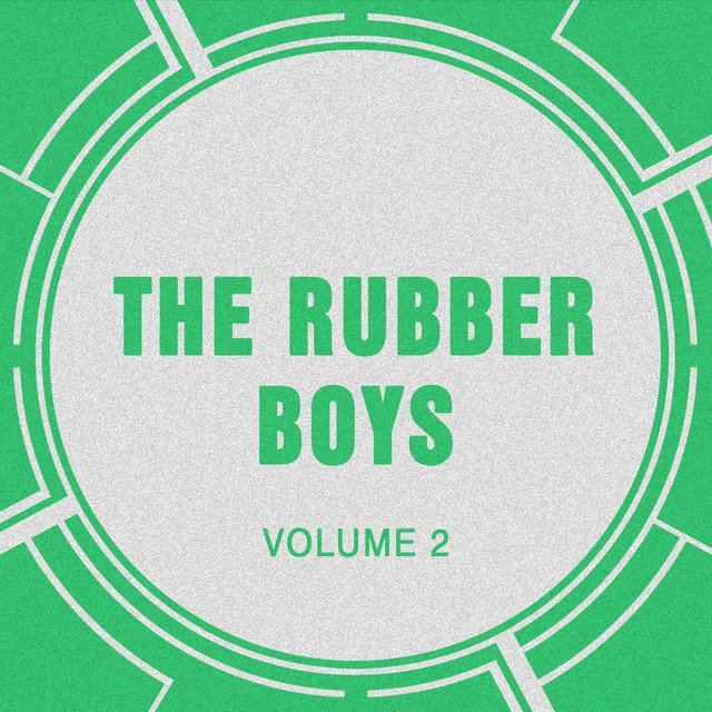 The Rubber Boys, Vol. 2