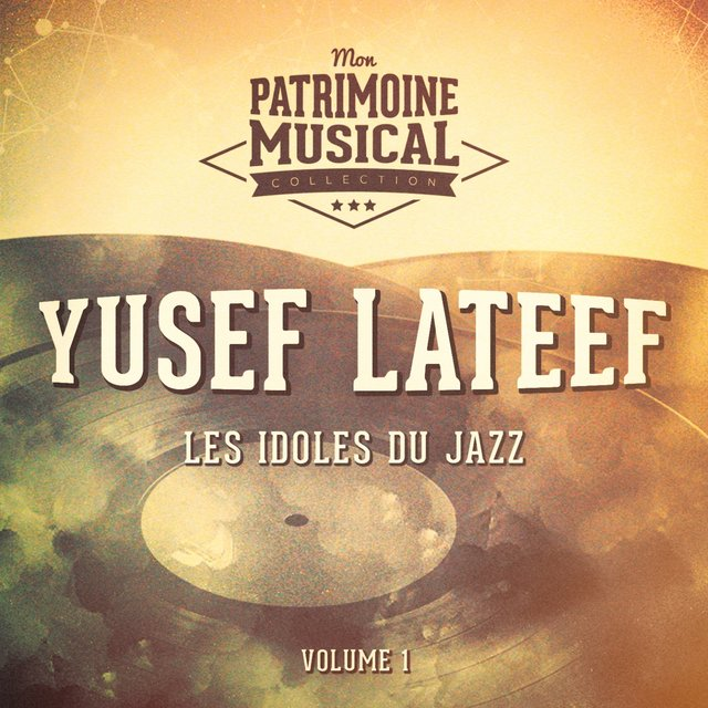Les Idoles Du Jazz: Yusef Lateef, Vol. 1