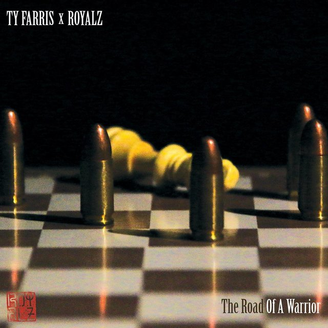 Cover art for album The Road of a Warrior by Ty Farris, Royalz