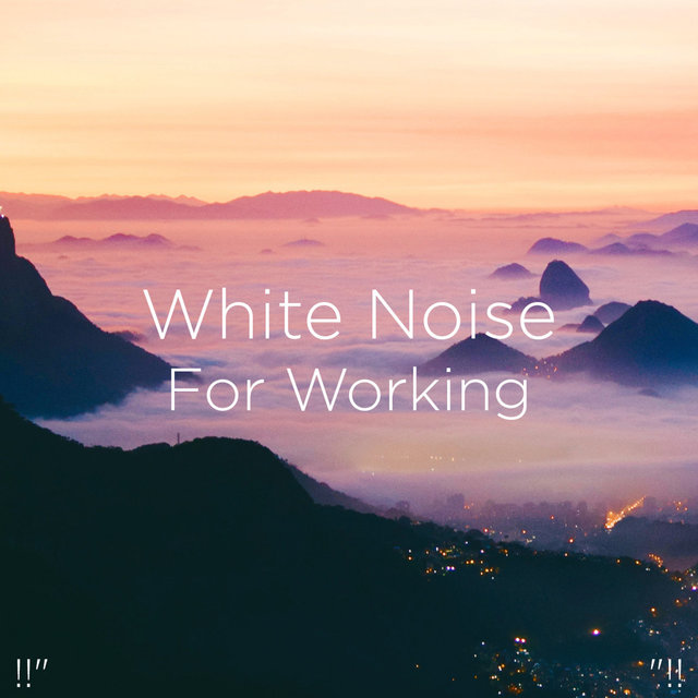 White Noise For Working