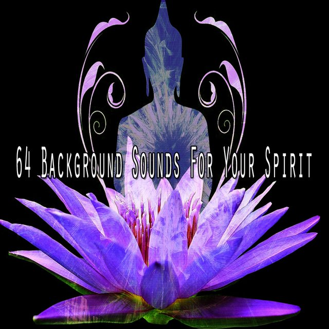 64 Background Sounds for Your Spirit
