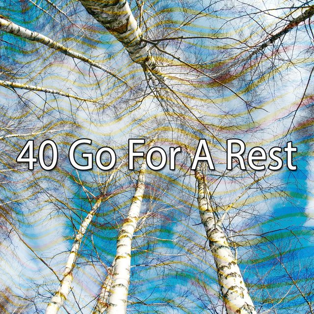 40 Go For a Rest