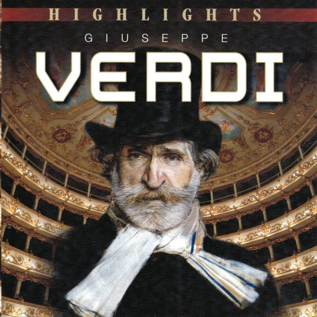 Opera Highlights: Giuseppe Verdi