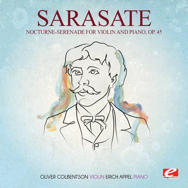 Sarasate: Nocturne-Serenade for Violin and Piano, Op. 45 (Digitally Remastered)