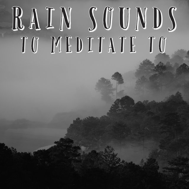 Rain Sounds To Meditate To