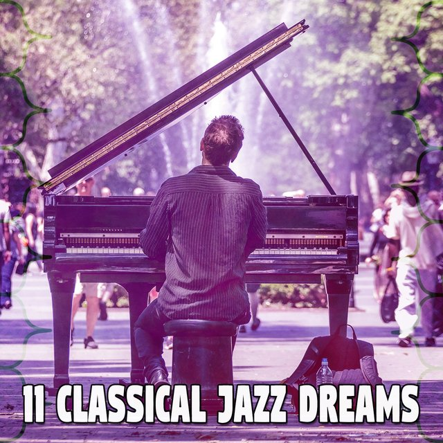 11 Classical Jazz Dreams