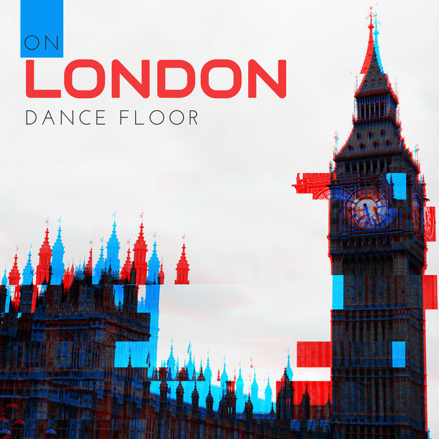 On London Dance Floor - Chill Lounge, Afterhour Music, Chillout Party with Your Friends