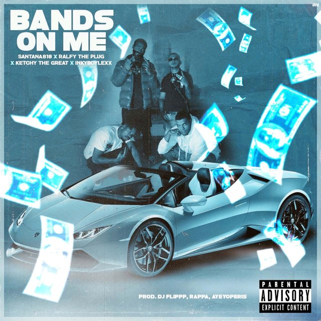 Bands On Me (feat. Ralfy The Plug, Ketchy The Great & InkyBoyLexx)