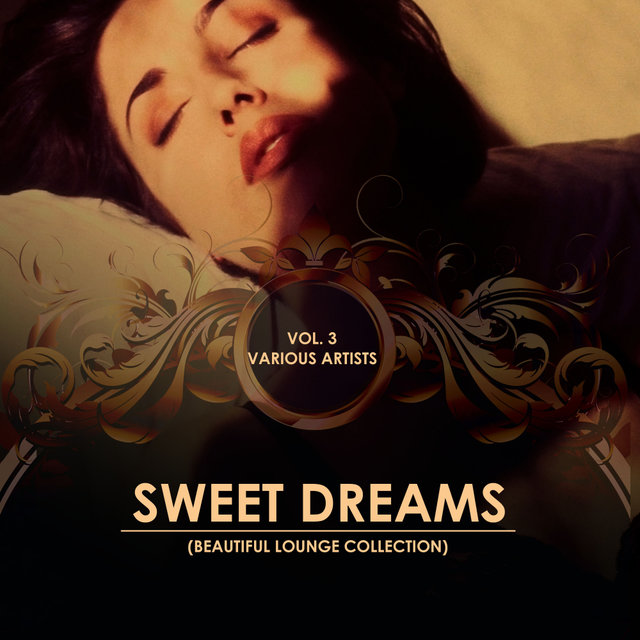 Sweet Dreams (Beautiful Lounge Collection), Vol. 3