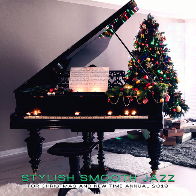 Stylish Smooth Jazz for Christmas and New Time Annual 2019