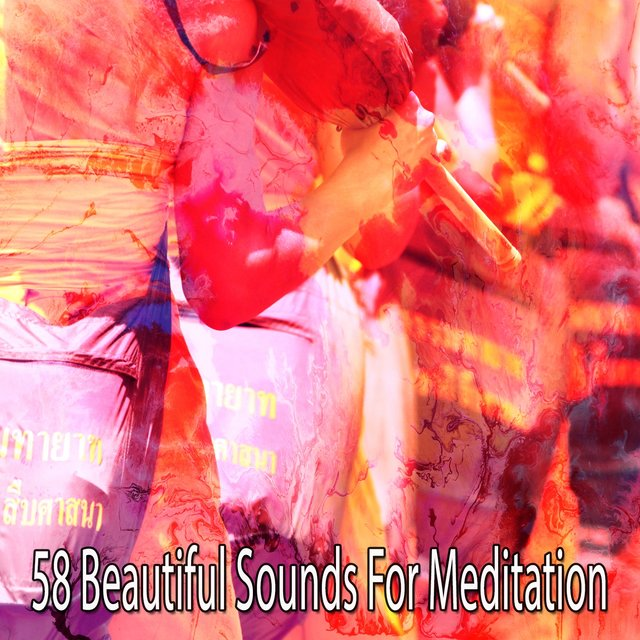 58 Beautiful Sounds for Meditation