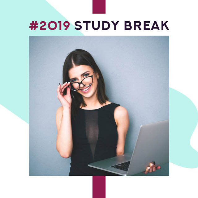 #2019 Study Break: Relaxation Music that'll Help You Rest, Relax and Reset the Brain before Further Work and Study
