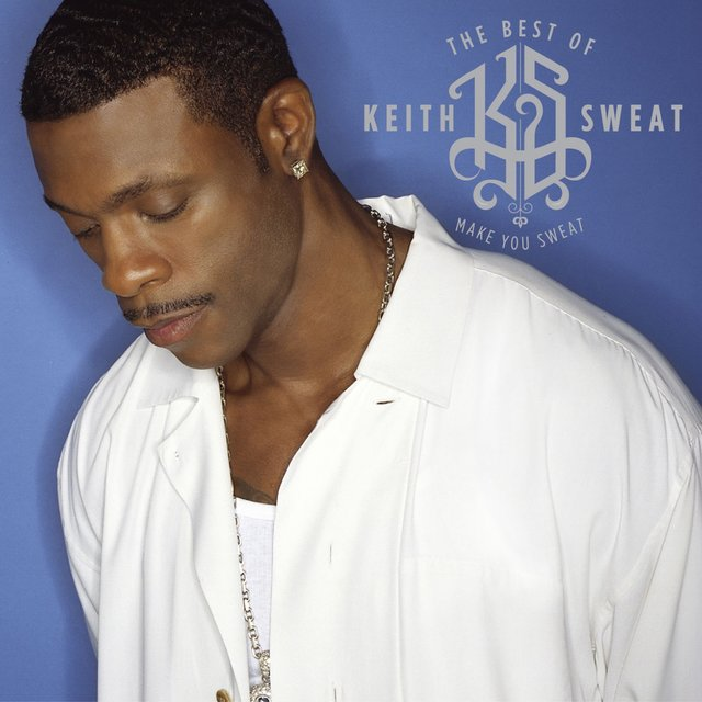 The Best of Keith Sweat: Make You Sweat