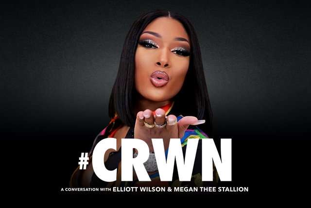 CRWN: A Conversation with Elliott Wilson & Megan Thee Stallion