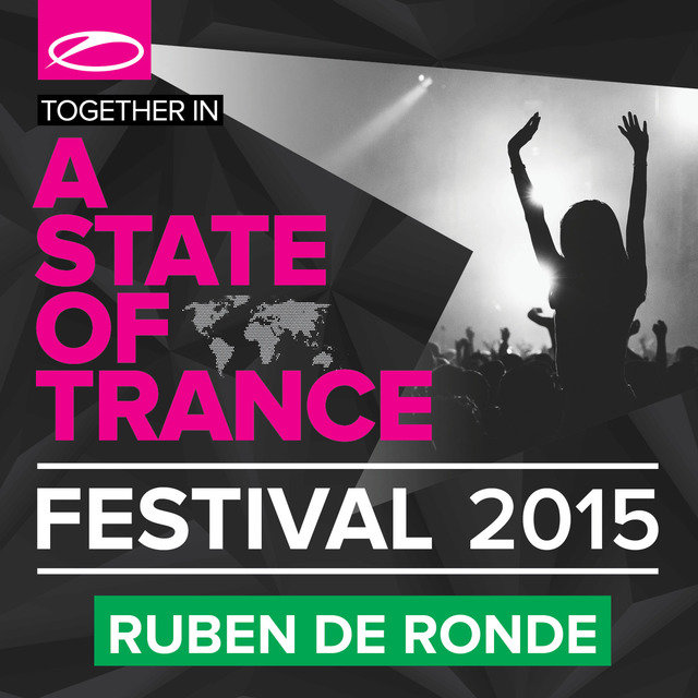 A State Of Trance Festival 2015 (Mixed by Ruben De Ronde)