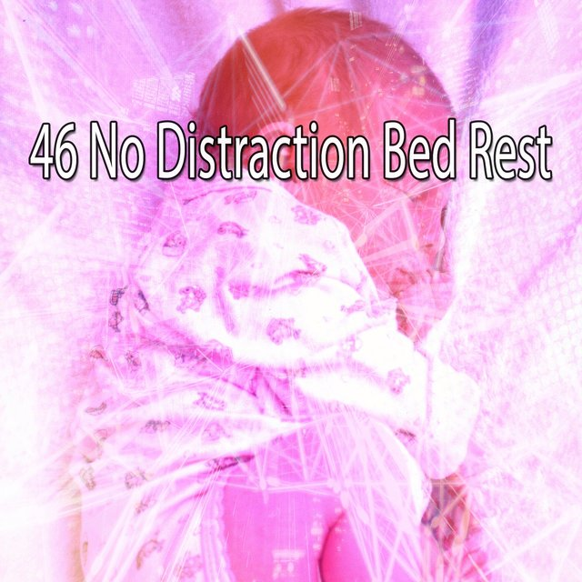46 No Distraction Bed Rest