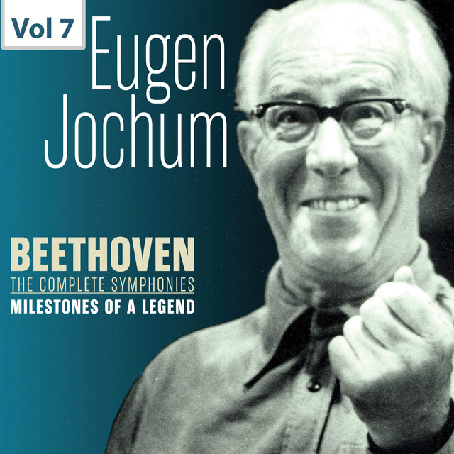 Milestones of a Legend: Eugen Jochum, Vol. 7