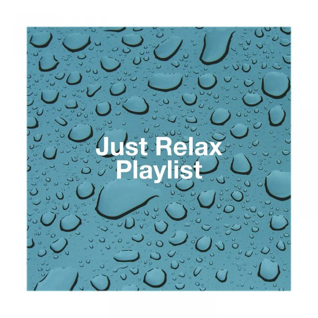 Just Relax Playlist