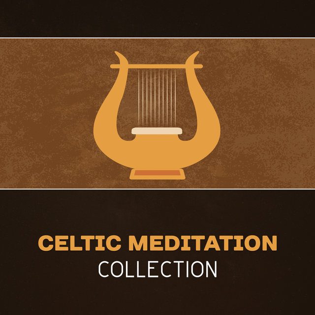 Celtic Meditation Collection – Relaxing Flute & Harp, Serenity & Peace, Spirituality Meditation, Celtic Spa Soothing Music, Irish Yoga Music