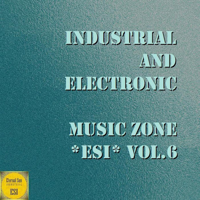 Industrial & Electronic: Music Zone Esi, Vol. 6