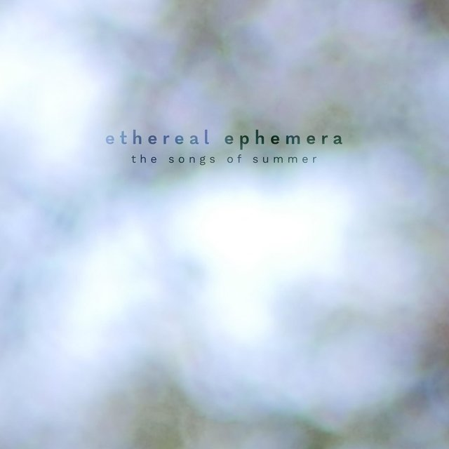 The Songs of Summer (Ethereal Ephemera)