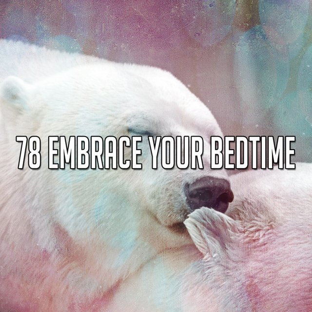 78 Embrace Your Bedtime