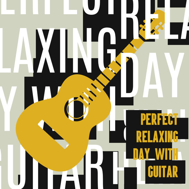 Perfect Relaxing Day with Guitar – Collection of Instrumental Jazz Sounds with Guitar Melodies for Entertainment and Relaxation