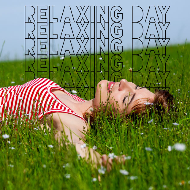 Relaxing Day – Lazy Day, Good Feelings, Totally Relaxation, Blissful Rest