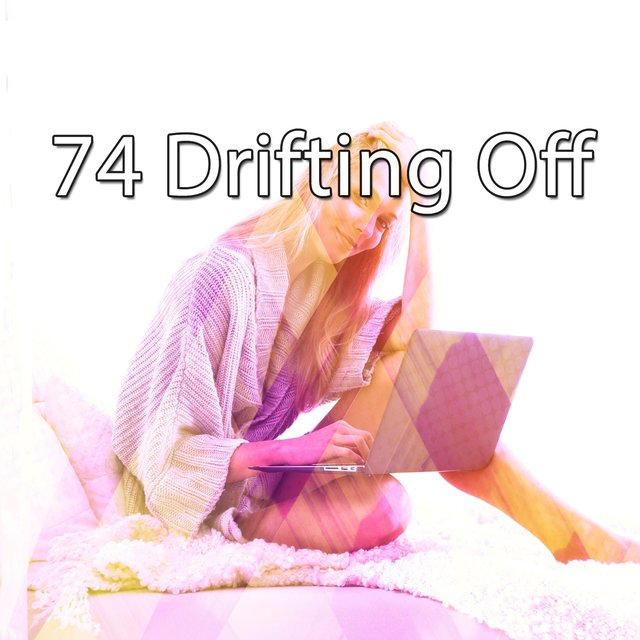74 Drifting Off