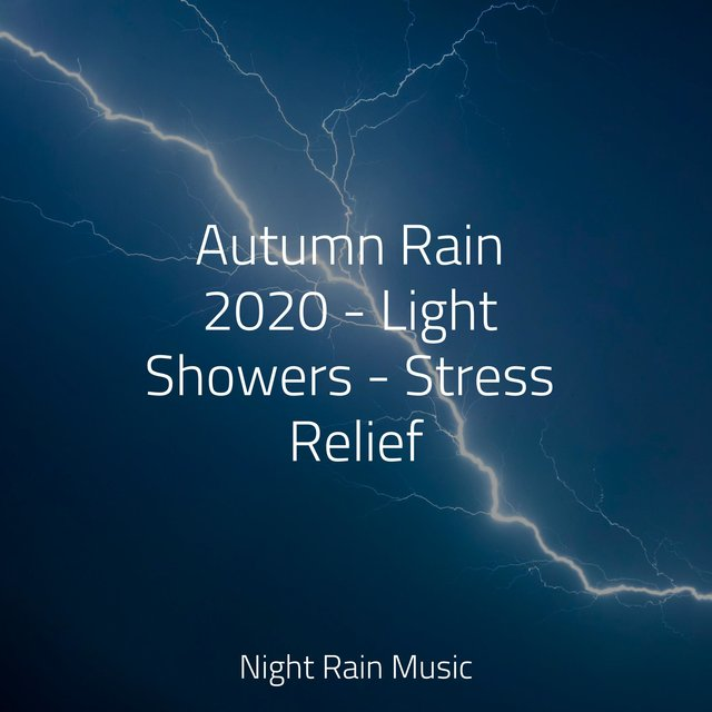 Autumn Rain 2020 - Light Showers - Stress Relief
