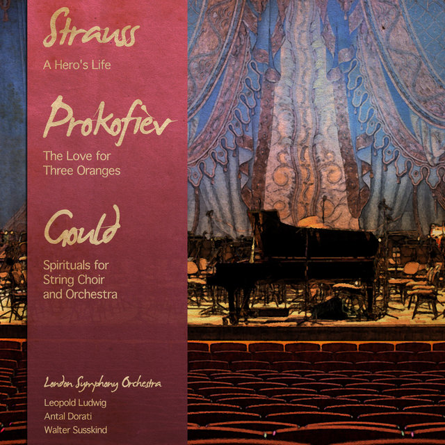Strauss: A Hero's Life - Prokofiev: The Love for Three Oranges - Gould: Spirituals for String Choir and Orchestra