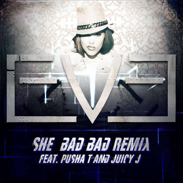 She Bad Bad (feat. Pusha T and Juicy J) [Remix Version]