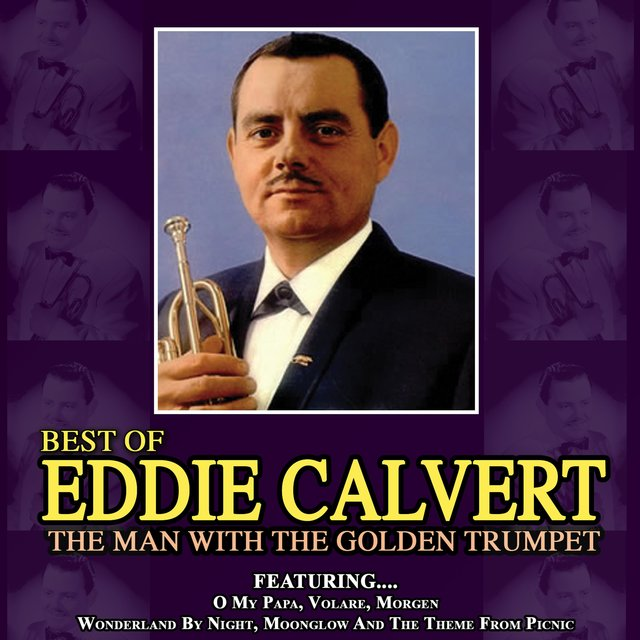 The Man with the Golden Trumpet - The Best of Eddie Calvert
