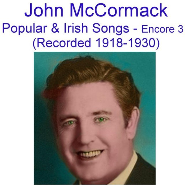 Popular and Irish Songs (Encore 3) [Recorded 1918-1930]