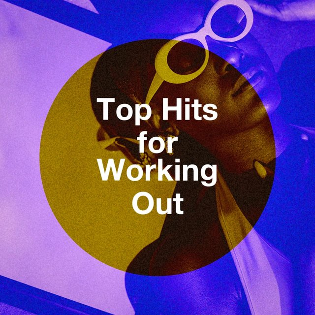 Top Hits for Working Out