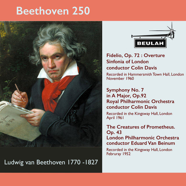 Beethoven 250 Fidelio Overture, Symphony No.7, the Creatures of Prometheus